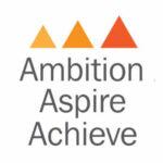 Ambition, Aspire, Achieve (AAA)
